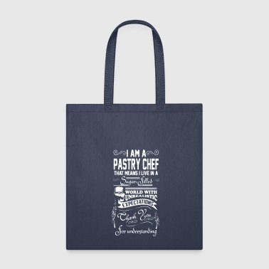 Pastry Chef I Am A Pastry Chef - Tote Bag