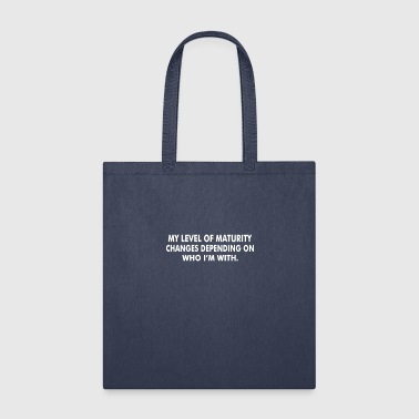 Mature Level Maturity - Tote Bag