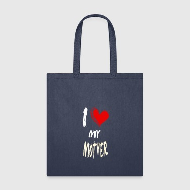 I Love My I love my MOTHER - Tote Bag