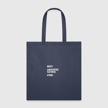 Prison Best Absentee Father Ever - Tote Bag