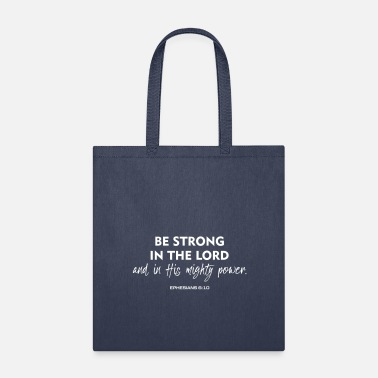 Christian Be Strong in the Lord, Christian, Faith - Tote Bag
