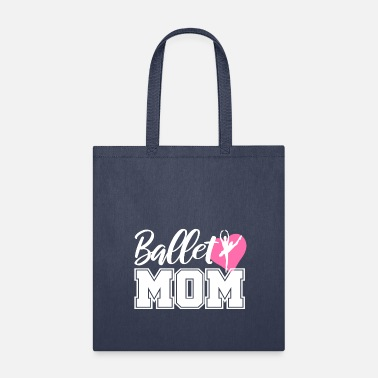 Suit Ballet Dancing Ballerina Mommy Gift Mom Dance - Tote Bag