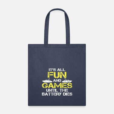 Fun ITS ALL FUN AND GAMES UNTIL THE BATTERY DIES BOAT - Tote Bag