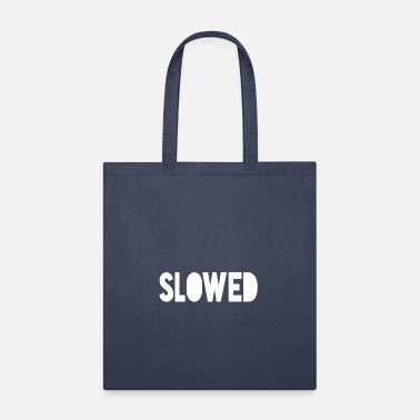 Slow Slowed - Tote Bag