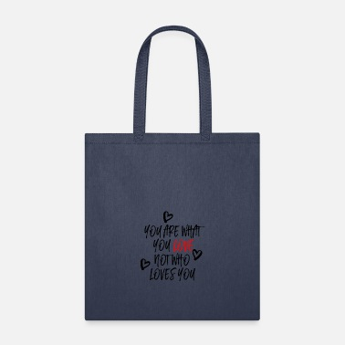 Love You You are what you Love - Tote Bag