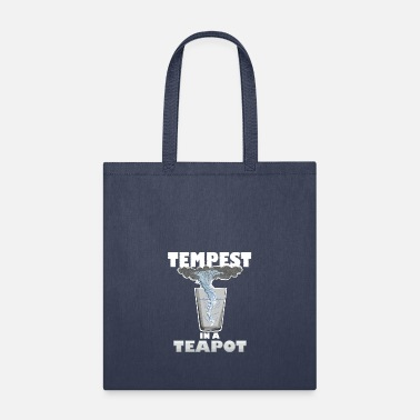Tempest You know that's all a tempest in a teapot - Tote Bag