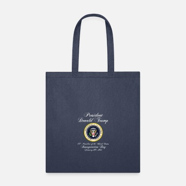 President Donald J Trump President Donald J. Trump Inauguration Day 2017 - Tote Bag