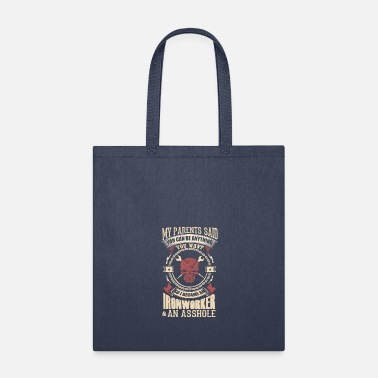 Ironworker I Became A Ironworker - Tote Bag
