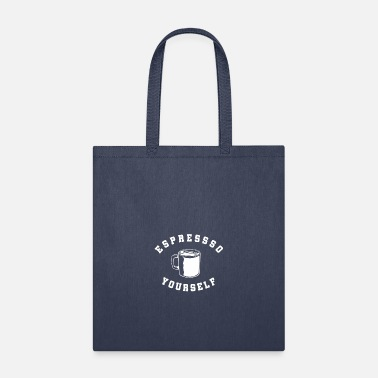 Expresso Yourself - Expresso Coffee Lover - Tote Bag