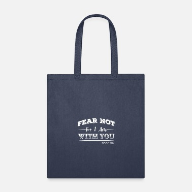 Isaiah 41 10 Fear Not For I Am With You Isaiah 41:10 - Tote Bag