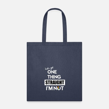 Let's get one thing straight I'm not! - Tote Bag