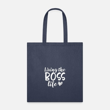 Quotes Living the boss life Bella Canvas Gift Funny Quote - Tote Bag