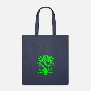 Holland A friend with weed is a friend - Tote Bag