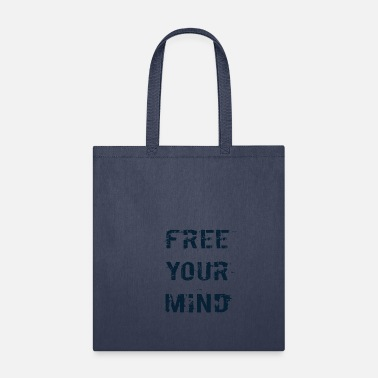 Free Your Mind free your mind - Tote Bag