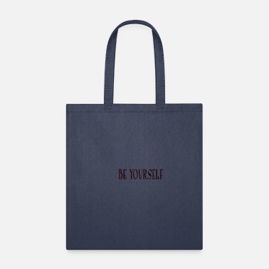 Yourself be yourself - Tote Bag