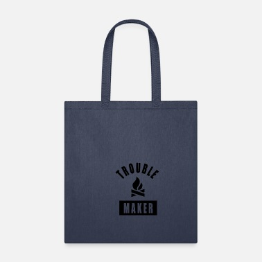 Troublemaker TROUBLEMAKER AND FIRE GIFT IDEA! - Tote Bag