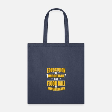 Floor Ball FLOOR BALL IS IMPORTANTER - Tote Bag