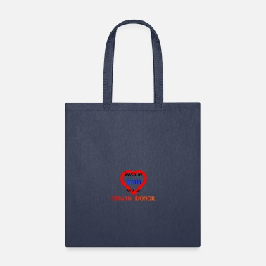 Jesus Piece Saved by Jesus and an Organ Donor - Tote Bag