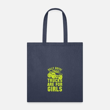 Silly SILLY BOYS TRUCKS ARE FOR GIRLS - Tote Bag