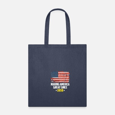 Since Making America Great Since 1959 Patriotic T Shirt - Tote Bag