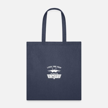 Need I Feel the Need The Need For Speed - Tote Bag
