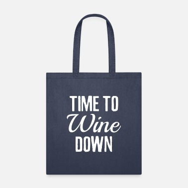 Down Time To Wine Down - Tote Bag