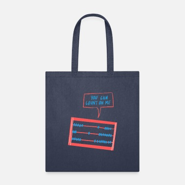 You Can Count On Me You Can Count On Me - Tote Bag