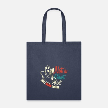 Ghost not a ghost just dead inside - Tote Bag