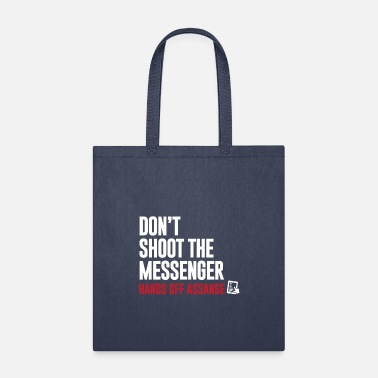 Don't Shoot the Messenger - Hands Off Assange - Tote Bag