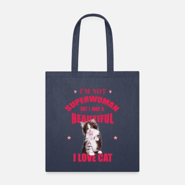 Beautiful I'm Not Supermom I Have Beautiful Cat - I love Cat - Tote Bag