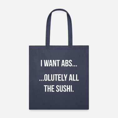 i want abs absolutely all the sushi WHITE - Tote Bag