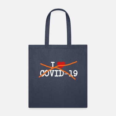 Corona I do not love covid 19 virus - Tote Bag