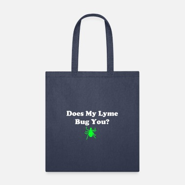 Does My Lyme Bug You? - Tote Bag