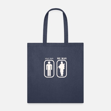 Military Man Your Man My Man Military Man Appreciation - Tote Bag