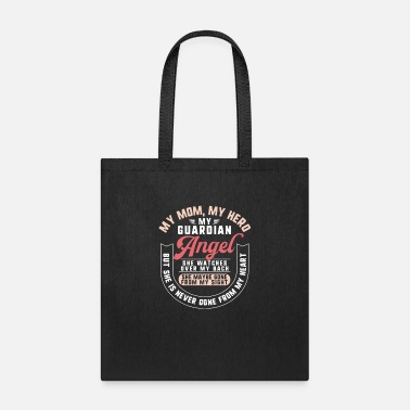 Mother My Mom My Hero My Guardian Angel She Watches Over - Tote Bag