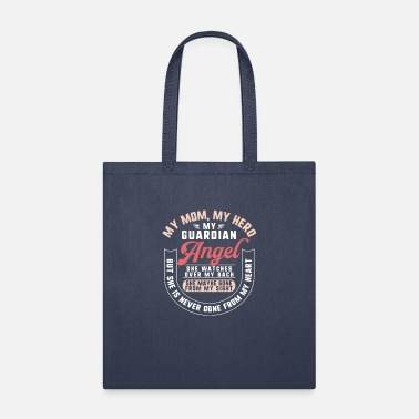 My My Mom My Hero My Guardian Angel She Watches Over - Tote Bag