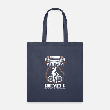 Never Underestimate An Old Guy On A Bicycle Bike - Tote Bag