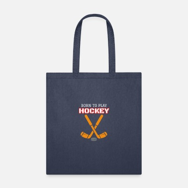 Hockey Born To Play Hockey - Tote Bag