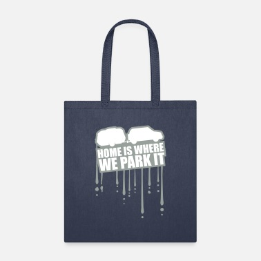 Camping home life home is where we park it camping family - Tote Bag