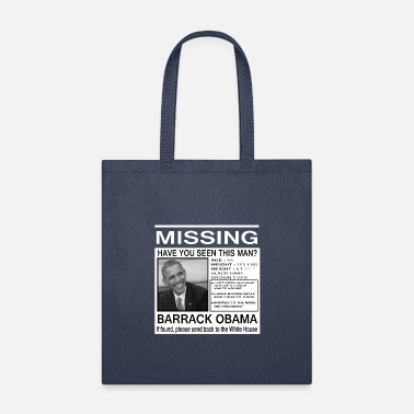 President missing barack obama US President - Tote Bag