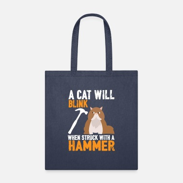 Hammer A Cat Will Blink When Struck With A Hammer T Shirt - Tote Bag