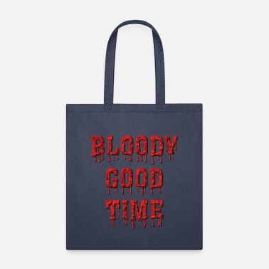 Bloody Good Time - Tote Bag