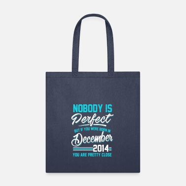 December December 2014 You are pretty close perfect - Tote Bag