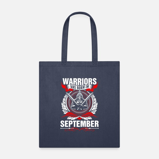 Love Bags & Backpacks - Warriors Are Born In September Tshirt - Tote Bag navy