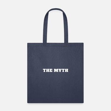 Myth The Myth - Tote Bag