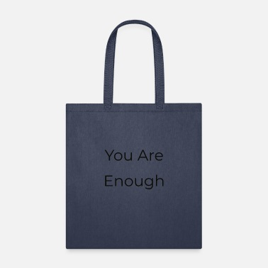 You Are Enough - Tote Bag