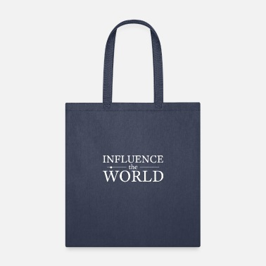 Fun Quotes Influence The World Fun Quotes - Tote Bag