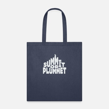Summit Summit Or Plummet - Tote Bag