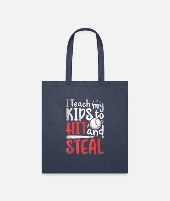 Father's Day Bags & Backpacks - I Teach My Kids To Hit And Steal T shirt Mom Dad - Tote Bag navy