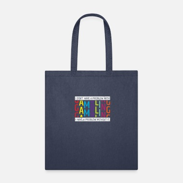 Chance I Don't Have A Problem With Gambling - Tote Bag